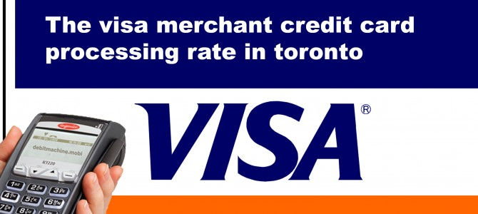 Visa merchant credit card processing rate toronto