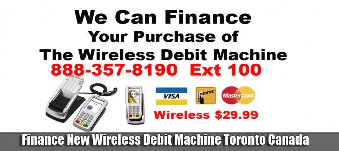 Finance New Wireless Debit Machine Toronto Canada