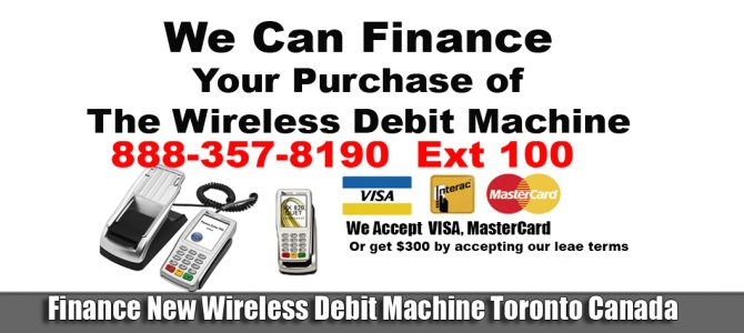 Finance New Wireless Debit Machine Toronto Canada