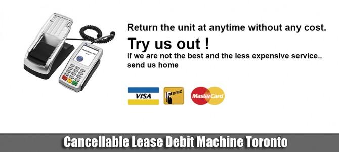 Cancellable Lease Debit Machine Toronto