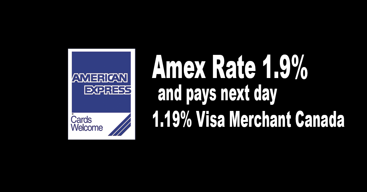 Amex rate 19 and pays next day 119 visa merchant canada reheart Gallery